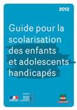 Couverture_Guide_pour_la_scolarisation_des_enfants_et_adolescents_handicapes_2012_211521_223045.27